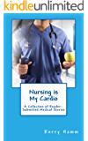 Nursing is My Cardio: A Collection of Reader-Submitted Medical Stories