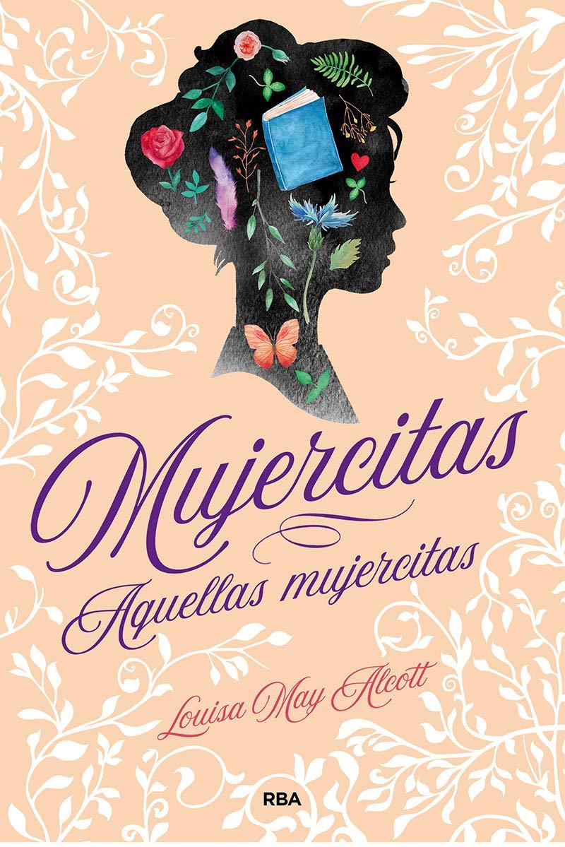 Mujercitas Aquellas Mujercitas Ficción Sin Límites Spanish Edition Alcott Louisa May 9788427217201 Books