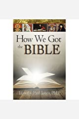 How We Got the Bible Kindle Edition
