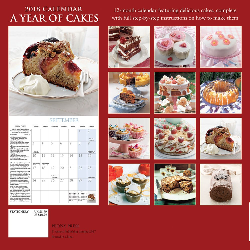 2018 Calendar: A Year of Cakes: 12 Monthly Step-by-Step Recipes for  Fabulous Seasonal Treats: Peony Press: 9780754833925: Amazon.com: Books