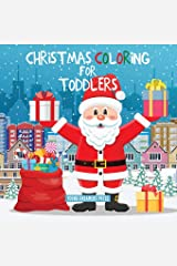 Christmas Coloring for Toddlers: Coloring Books for Kids Ages 2-4, 4-8 Paperback