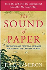 The Sound of Paper: Inspiration and Practical Guidance for Starting the Creative Process Kindle Edition
