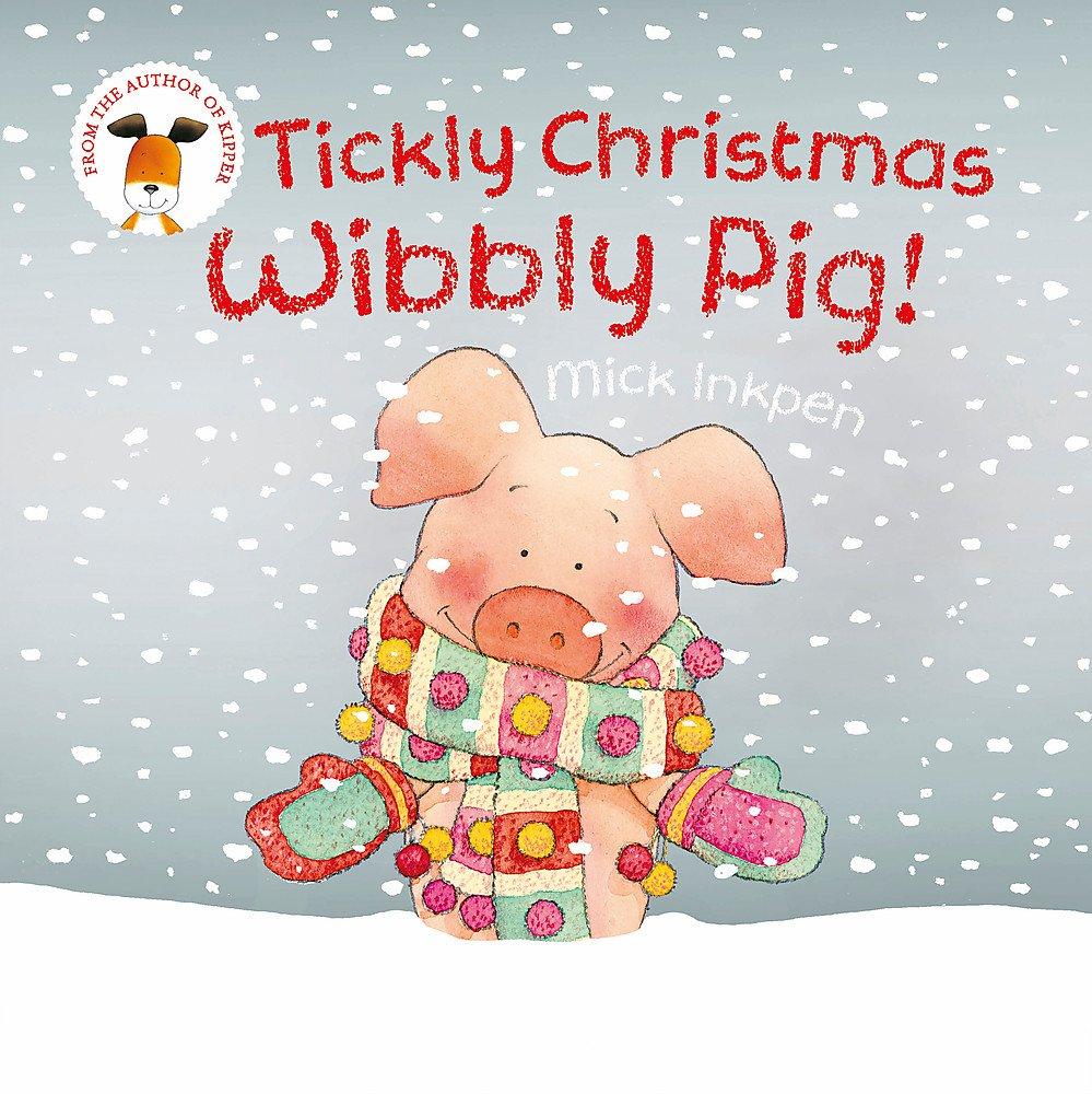 Wibbly Pig: Tickly Christmas Wibbly Pig pdf epub