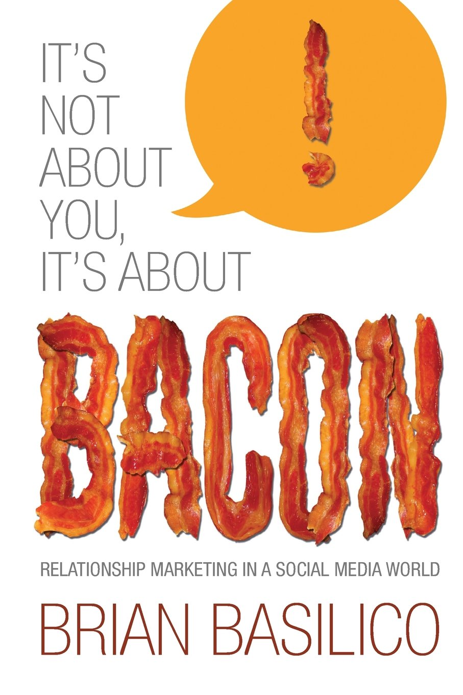 It\u0027s Not About You, It\u0027s About Bacon: Relationship Marketing in a ...