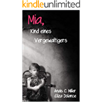 Mia, Kind eines Vergewaltigers