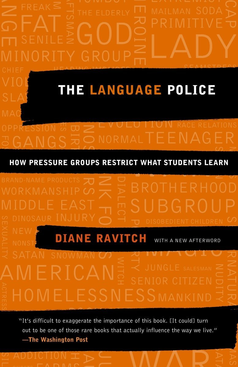 The Language Police: How Pressure Groups Restrict What Students Learn by Vintage