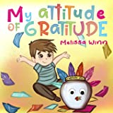 My Attitude of Gratitude: Growing Grateful Kids. Teaching Kids To Be Thankful - Focus on the Family. Children's Books…