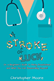 A Stroke of Luck: Or a Beginner's Guide to Being Hospitalised and What You Can Reasonably Expect!