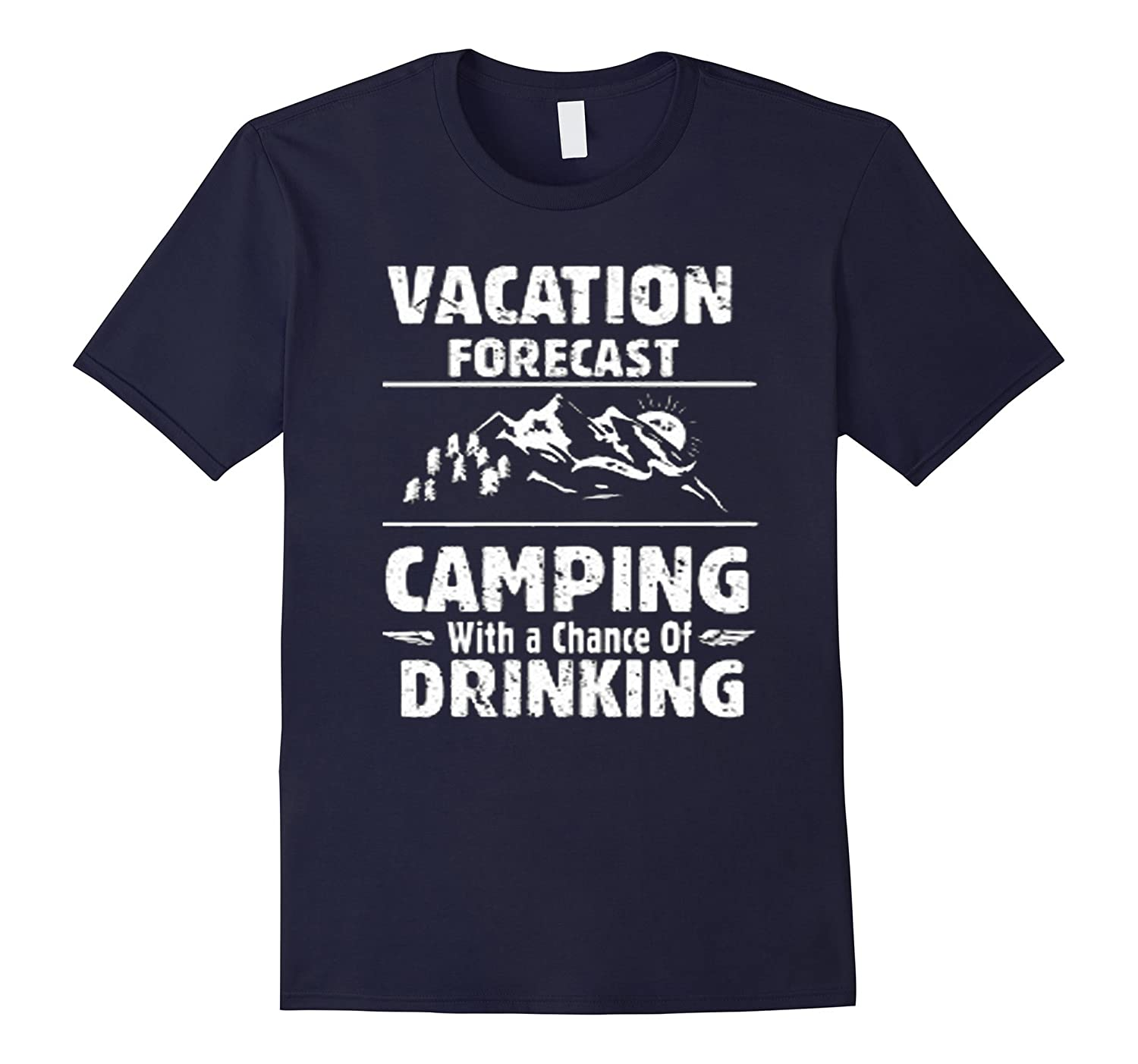 2016 Vacation Tee Forecast Camping A Chance Drinking T-Shirt-azvn