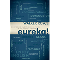 Eureka!: Discover and Enjoy the Hidden Power of the English Language