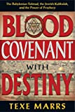 Blood Covenant With Destiny: The Babylonian Talmud, the Jewish Kabbalah, and the Power of Prophecy