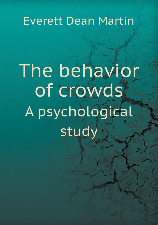 Download The behavior of crowds A psychological study pdf epub