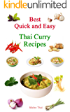 Best Quick and Easy Thai Curry Recipes: Best Quick and Easy Thai Curry Recipes (English Edition)
