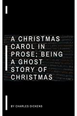 A Christmas Carol in Prose; Being a Ghost Story of Christmas Kindle Edition