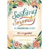 Seeking Serenity In Uncertain Times: 52 Week Guided Devotional & Prayer Journal