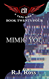 Mimic You (Cape High Series Book 24)