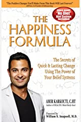 Happiness Formula: The Secrets of Quick & Lasting Change Using the Power of Your Belief Systems Paperback