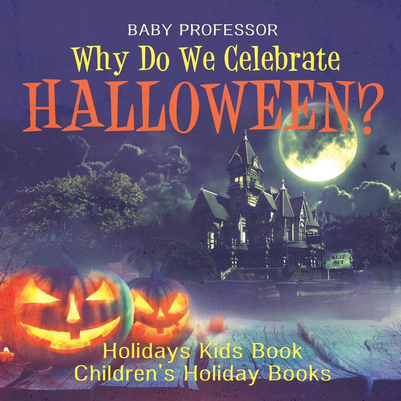 Why Do We Celebrate Halloween? Holidays Kids Book ...