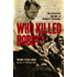 Who Killed Bobby? : The Unsolved Murder of Robert F. Kennedy