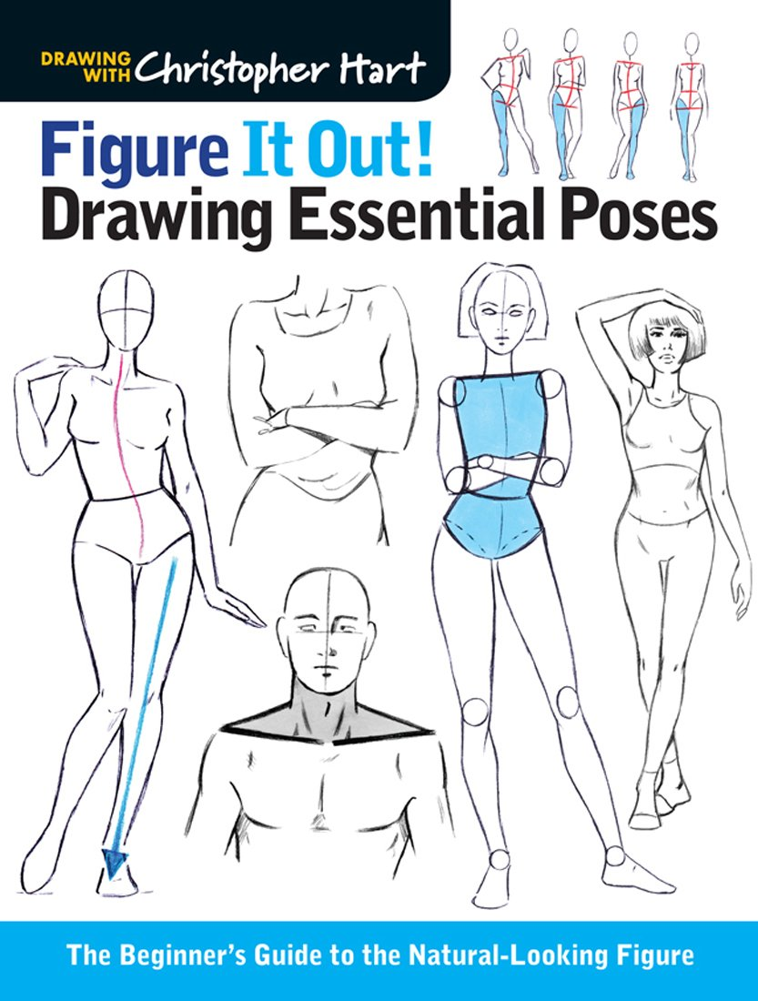 Figure It Out Drawing Essential Poses The Beginners Guide To The