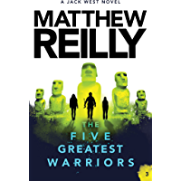 The Five Greatest Warriors: A Jack West Jr Novel 3 (Jack West Jr.)