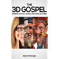 The 3D Gospel: Ministry in Guilt, Shame, and Fear Cultures (English Edition)