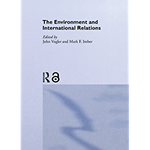 The Environment and International Relations: Theories and Processes (Global Environmental Change Series)
