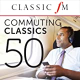 50 Commuting Classics (By Classic FM)