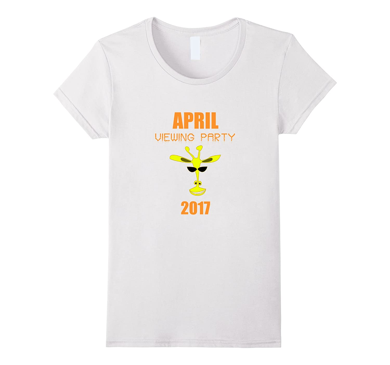April The Giraffe Tshirt April Viewing Party 2017