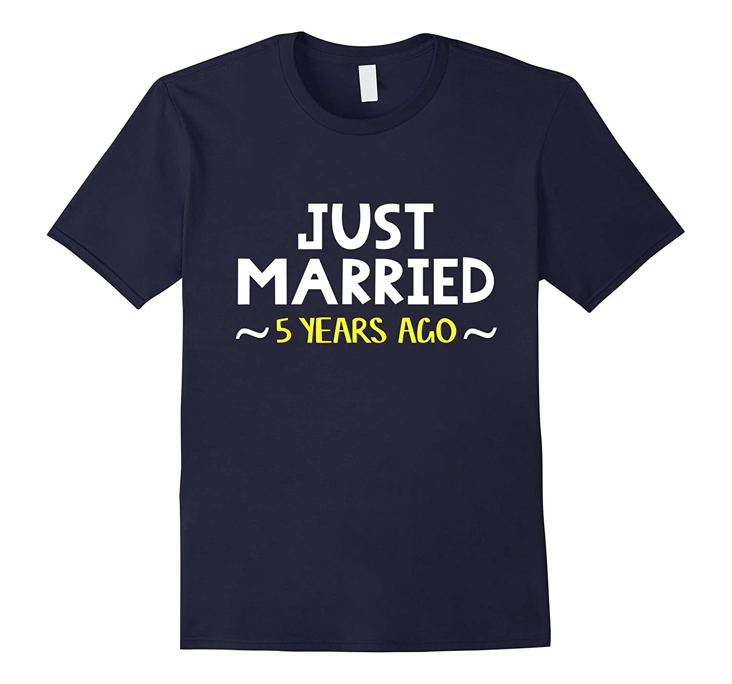 Wedding Anniversary Gift Just Married 5 Years Ago T-Shirt-PL