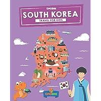 South Korea: Travel for kids: The fun way to discover South Korea (Travel Guide...
