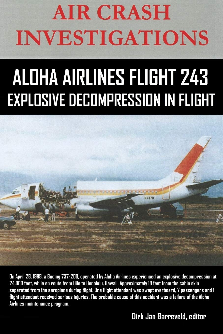 Buy Air Crash Investigations Aloha Airlines Flight 243 Explosive Decompression In Flight Book Online At Low Prices In India Air Crash Investigations Aloha Airlines Flight 243 Explosive Decompression In Flight Reviews Ratings Amazon In