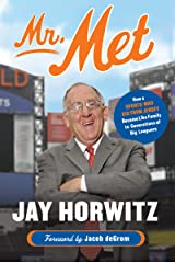 Mr. Met: How a Sports-Mad Kid from Jersey Became Like Family to Generations of Big Leaguers Kindle Edition