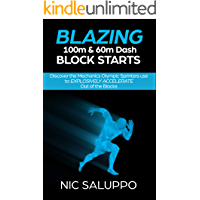 Blazing 100m & 60m Dash Block Starts: Discover the Mechanics Olympic Sprinters Use to EXPLOSIVELY ACCELERATE Out of the…
