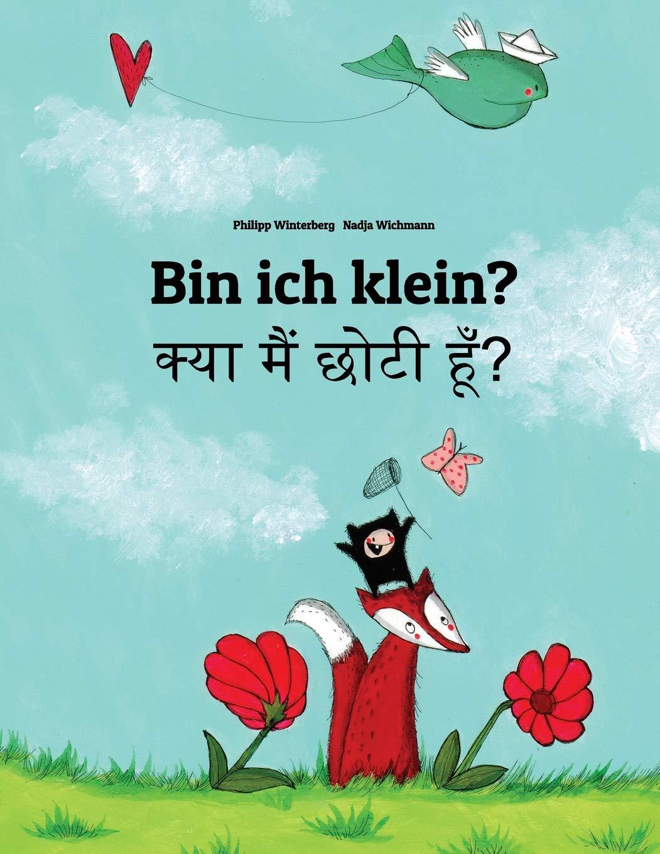 Bin ich klein? Kya maim choti hum?: Kinderbuch Deutsch-Hindi (zweisprachig/bilingual)