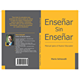 Enseñar sin Enseñar: Manual para el Nuevo Educador (Spanish Edition)