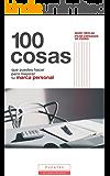 100 cosas que puedes hacer para mejorar tu marca personal