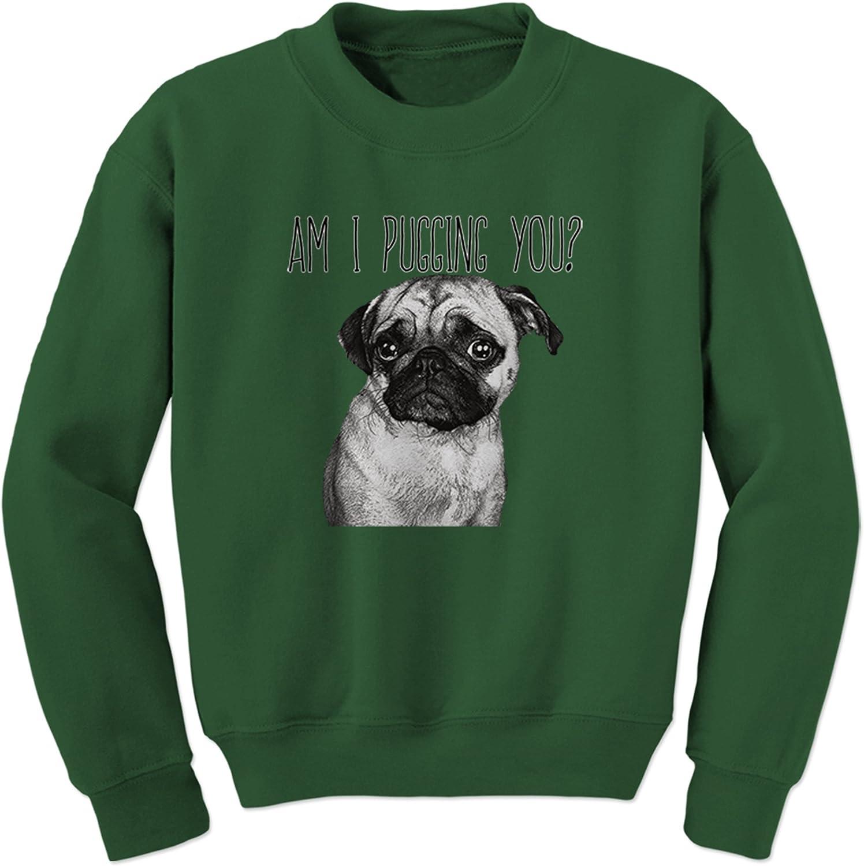 Expression Tees Am I Pugging You Crewneck Sweatshirt