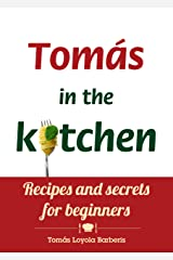 Tomás in the kitchen. Recipes and secrets for beginners