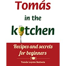 Tomás in the kitchen. Recipes and secrets for beginners Nov 21, 2013