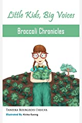 Broccoli Chronicles (Little Kids, Big Voices, Book 1) Kindle Edition