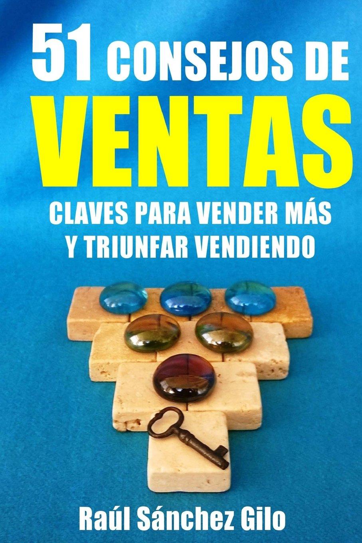 51 Consejos de Ventas: Claves para Vender Más y Triunfar ...