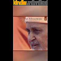 Divine Memories - Part 4: An account of Pujya Mahant Swami's Experiences of HDH Pramukh Swami Maharaj
