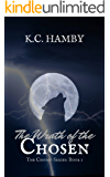 The Wrath of the Chosen (The Chosen Series Book 1)