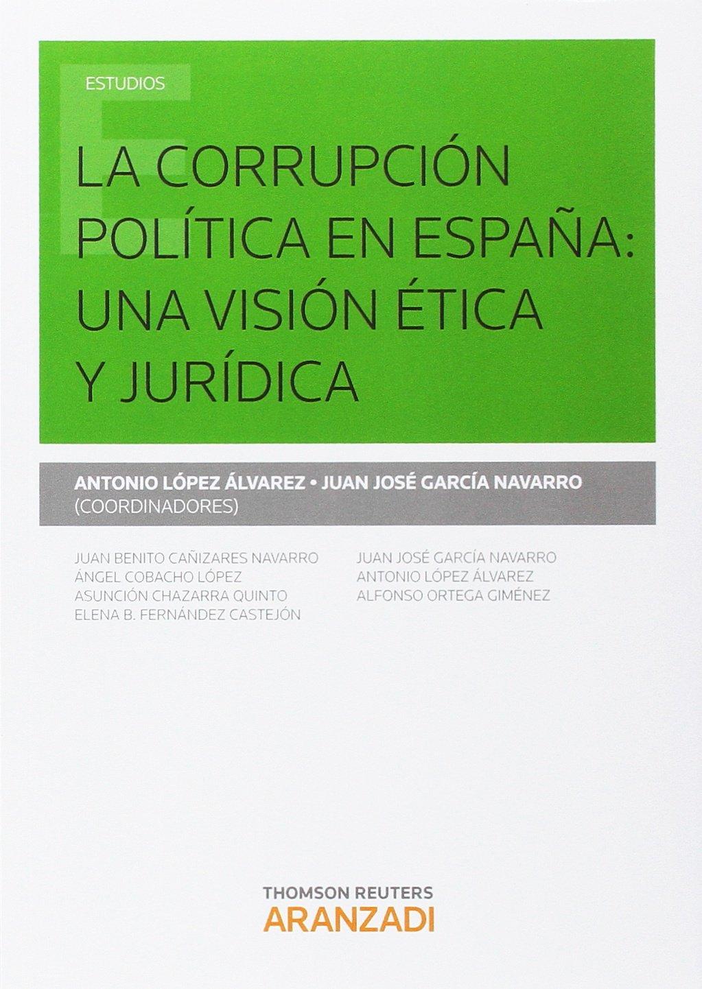 Corrupción política en España,La: una visión ética y jurídica Monografía: Amazon.es: García Navarro, Juan José, López Álvarez, Antonio: Libros