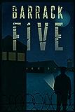 Barrack Five: A Holocaust Story (Book 1 of the Barracks Series)