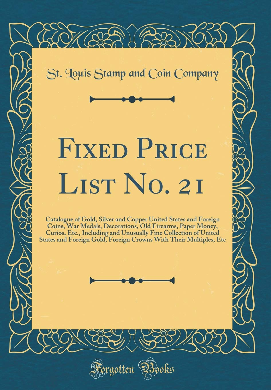 Fixed Price List No  21: Catalogue of Gold, Silver and