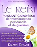 Le Reiki - Puissant catalyseur pour la transformation personnelle et la guérison