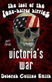 Victoria's War (The Last of the Long-Haired Hippies Book 3)