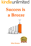 Success is a Breeze: Your P.A.T.H. to Success (English Edition)